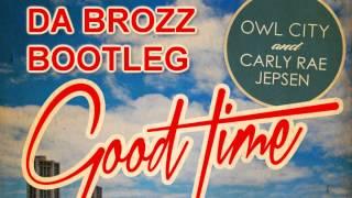 Owl City & Carly Rae Jepsen - Good Time (Da Brozz Bootleg) 2012