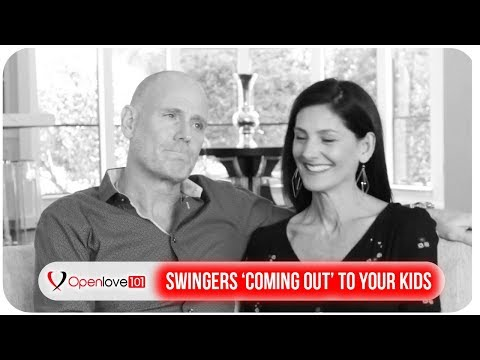 Swinger Relationships and 'Coming Out' To Your Kids