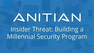 Anitian Webinar: Insider Threat - Building a Millennial Security Program