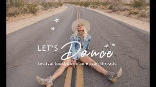 LETS DANCE | Festival Lookbook x American Threads