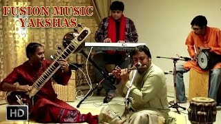 Fusion Music - YAKSHAS - A Divine Blend of  Sitar, Tabla, Mridangam, Flute, Mandolin - Classical
