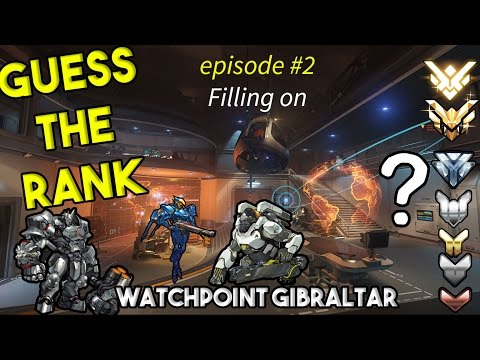 Overwatch - Guess The Rank - Episode #2 - Filling on Watchpoint Gibraltar