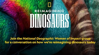 Reimagining Dinosaurs with Women of Impact | National Geographic