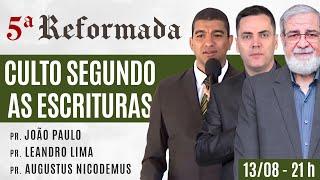 O CULTO SEGUNDO AS ESCRITURAS - Pr. João Paulo, Leandro Lima e Augustus Nicodemus
