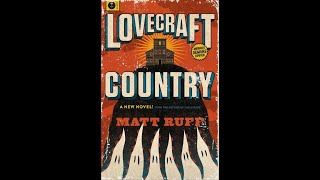 Lovecraft Country by Matt Ruff-Another Book Review!