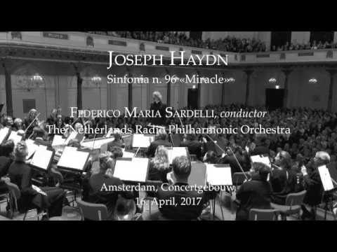 Federico Maria Sardelli Conducts Haydn Symphony No. 96 «miracle»