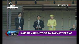 Pertama Kalinya! Kaisar Naruhito Sapa Rakyat Jepang
