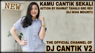 DJ KAMU CANTIK SEKALI ACTION BY RAHMAT TAHALU