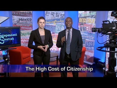 Independent Sources: The High Cost of Citizenship