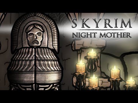 The Senile Scribbles: Skyrim Parody - Night Mother