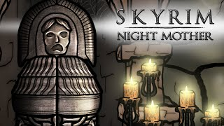 The Senile Scribbles: Skyrim Parody - Night Mother