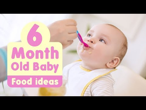 Food Ideas For 6 Months Old Baby