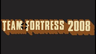 Team Fortress 2008 - Trailer (2018)