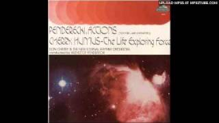 Don Cherry & Krzysztof Penderecki: Humus - The Life Exploring Force (edit)