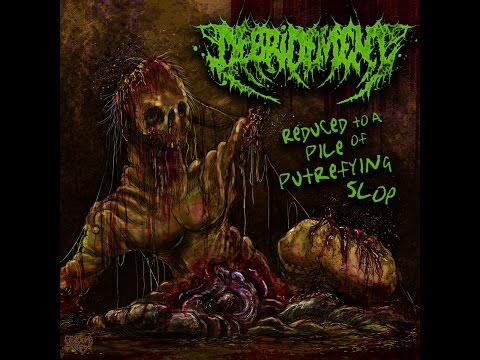 Debridement - Reduced To A Pile of Putrefying Slop [Full E.P.]