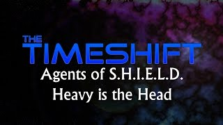 Timeshift: Agents of S.H.I.E.L.D.: Heavy is The Head Thumbnail