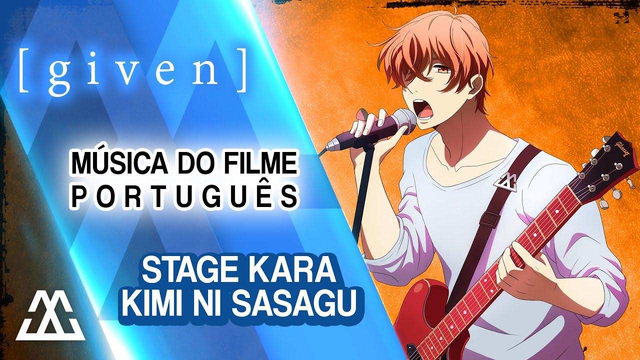 Given: Movie - Tema do Filme em Português - Stagekara Kimi ni Sasagu (PT-BR)