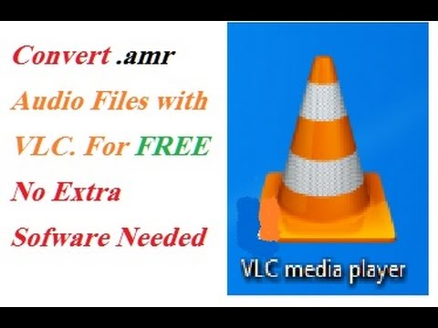 How to Convert .amr files/ TO Mp3 /To Ogg/Convert .amr Files with VLC Media Player