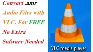 How to Convert .amr files/ TO Mp3 /To Ogg/Convert .amr Files with VLC Media Player Mp3