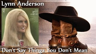 Watch Lynn Anderson Dont Say Things You Dont Mean video