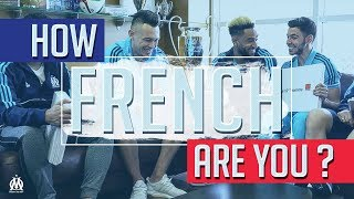 How French are you ? (Ocampos, Payet, Sanson, Amavi & Sertic)