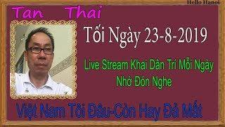 Tan Thai  Truc Tiep (  Tối Ngày 23-8-2019