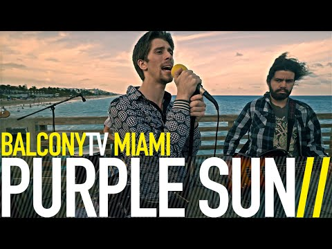 PURPLE SUN - HIGH TIDE/LOW TIDE (BalconyTV)