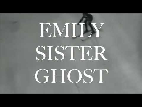 Emily - Sister Ghost
