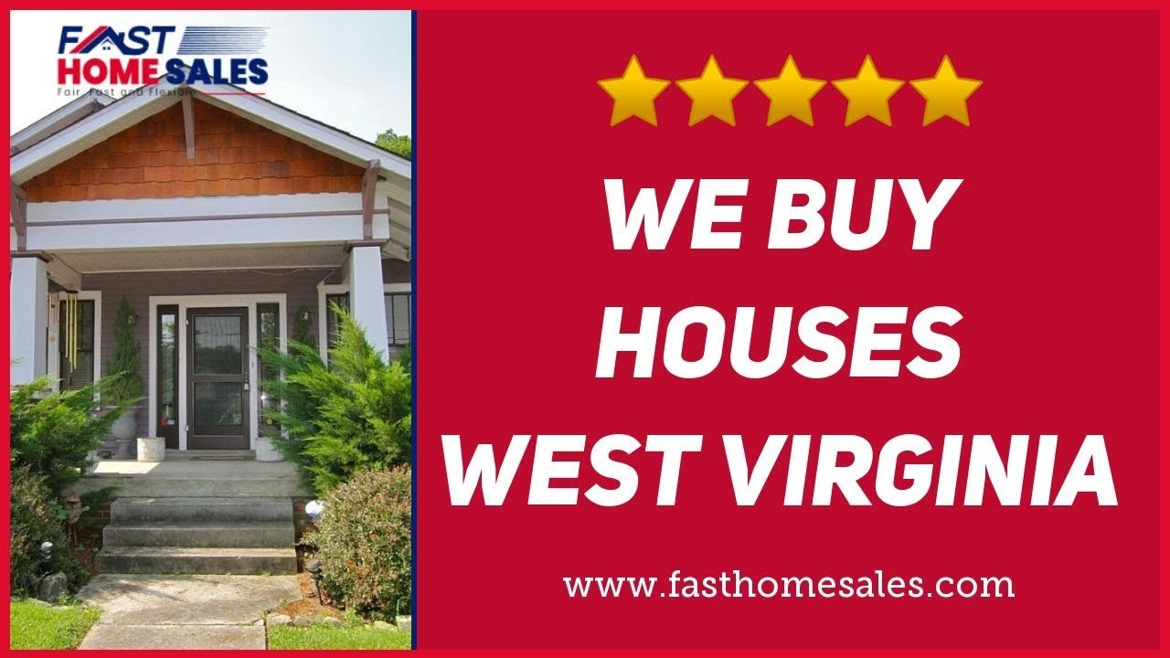 We Buy Houses West Virginia - CALL 833-814-7355