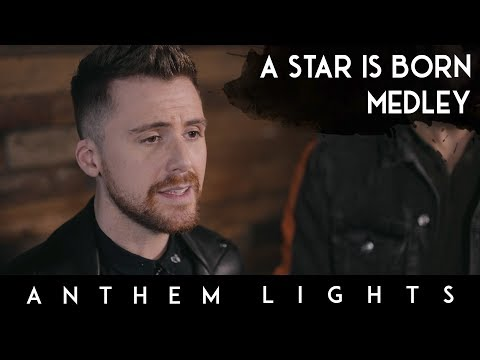 A Star Is Born Medley: Shallow / Always Remember Us This Way | Anthem Lights