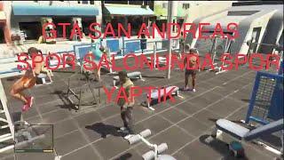 GTA SAN ANDREAS !!!! [ SPOR SALONU ] SPOR YAPTIK !!!!