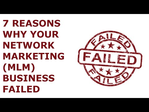 7 reasons why your Network Marketing (MLM) business failed