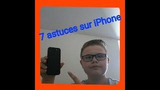 7 astuces sur iPhone ( sous ios 10 minimum )
