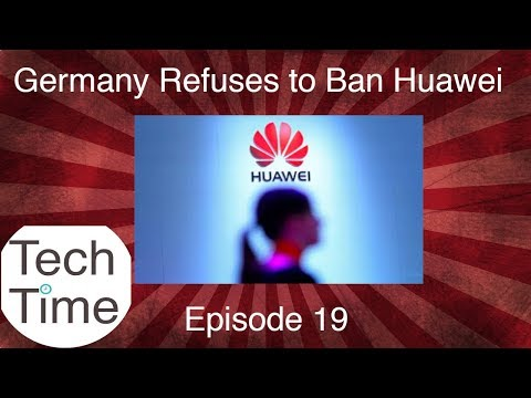 Germany Refuses to Ban Huawei is it Safe? Ep. 19