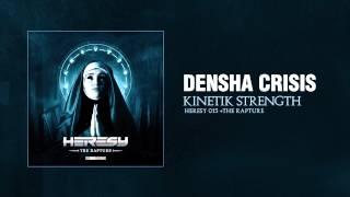Densha Crisis - Kinetik Strength