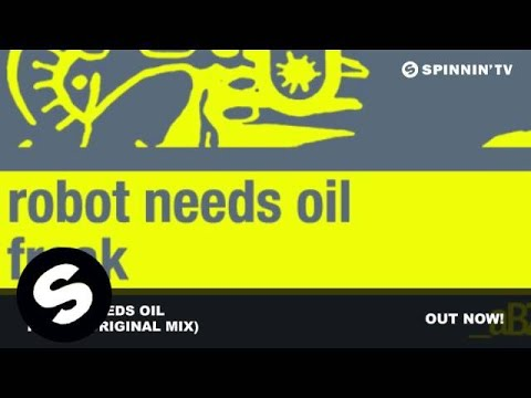 Robot Needs Oil -- Freak (Original Mix)