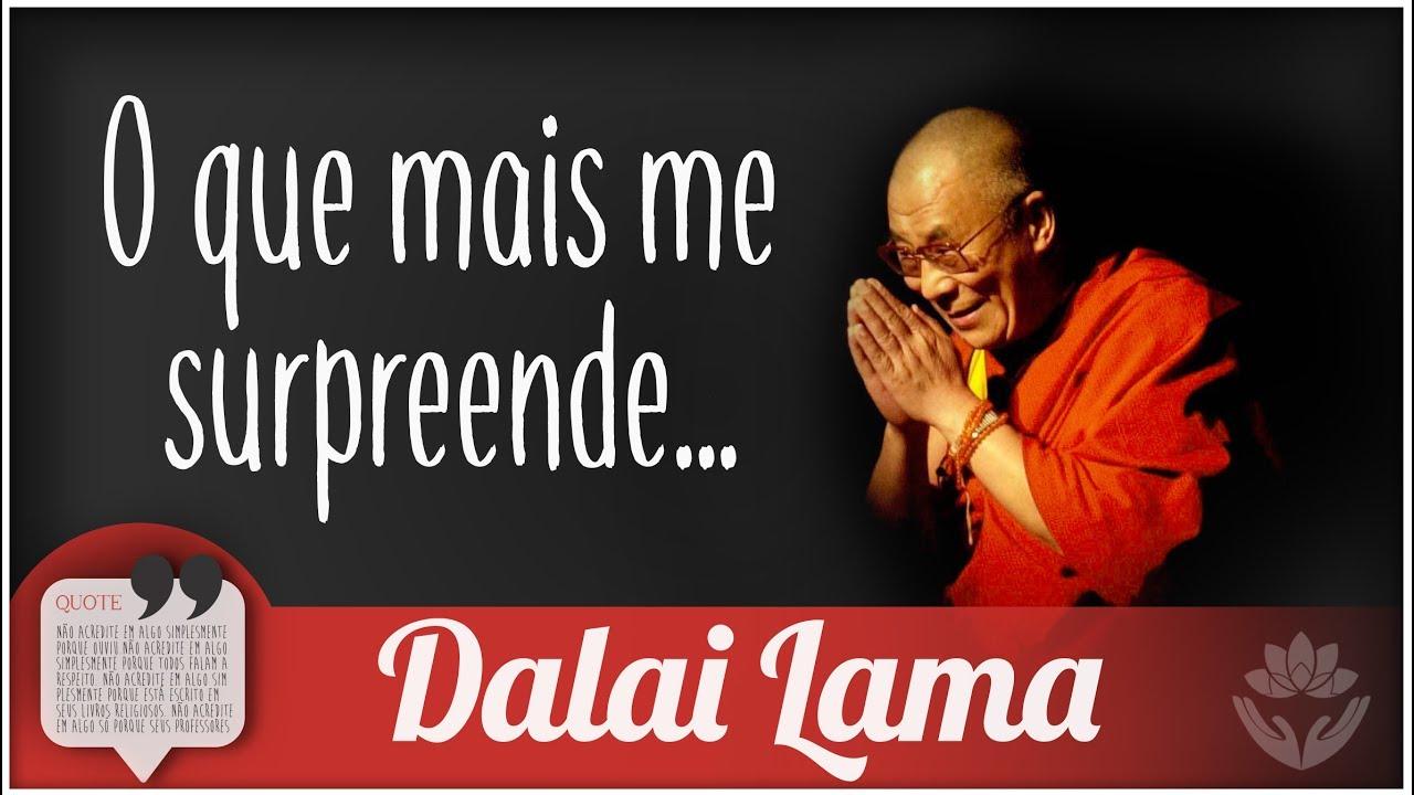 O Que Mais Me Surpreende Na Humanidade Linda Mensagem De Dalai