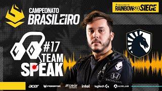 #BR62021 | TEAM SPEAK #17 - TEAM LIQUID | Rainbow Six Siege