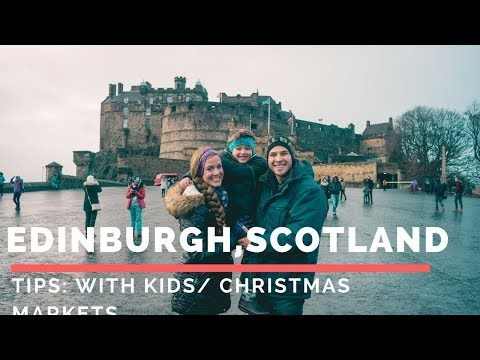 Quick Tips for Edinburgh, Scotland With Kids