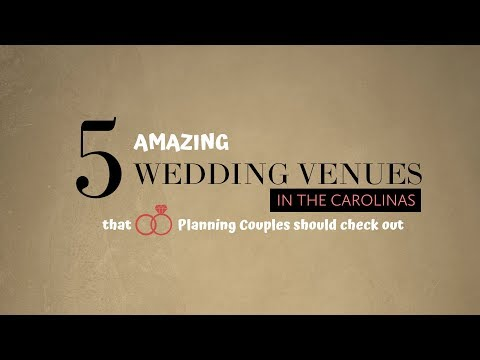 5-amazing-nc/sc-wedding-venues-that-every-couple-should-consider-(hd-1080p)