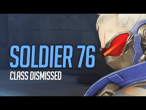 Overwatch - Soldier 76 Guide - Class Dismissed! (Tips and Advice)
