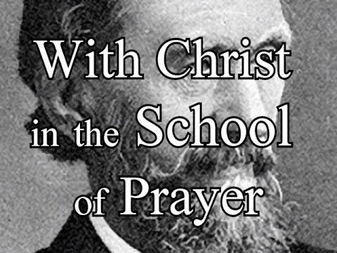 With Christ in the School of Prayer - Andrew Murray / Full Christian Audio Book