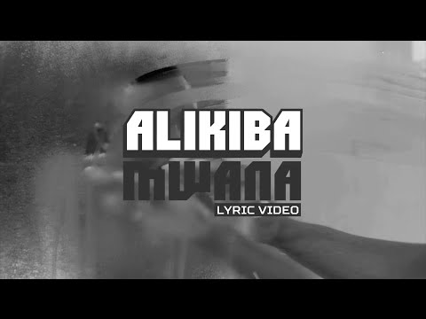 Alikiba Mwana Official Lyric Video