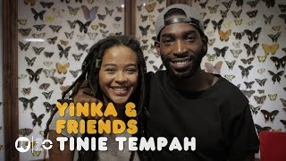 YINKA amp; FRIENDS TINIE TEMPAH