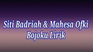 Siti Badriah & Mahesa Ofki (Ft. Temon) - Bojoku #PawangKuota LIRIK