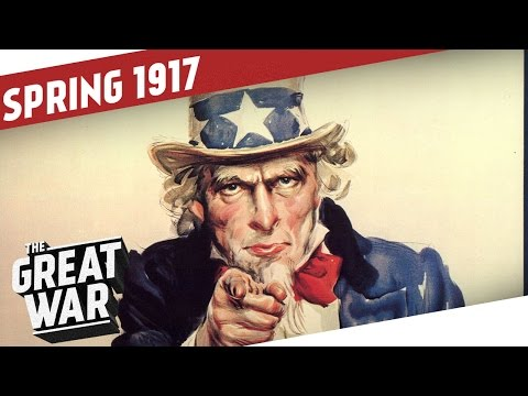 US Joins WW1 - Spring Offensives 1917 I THE GREAT WAR Summary Part 9