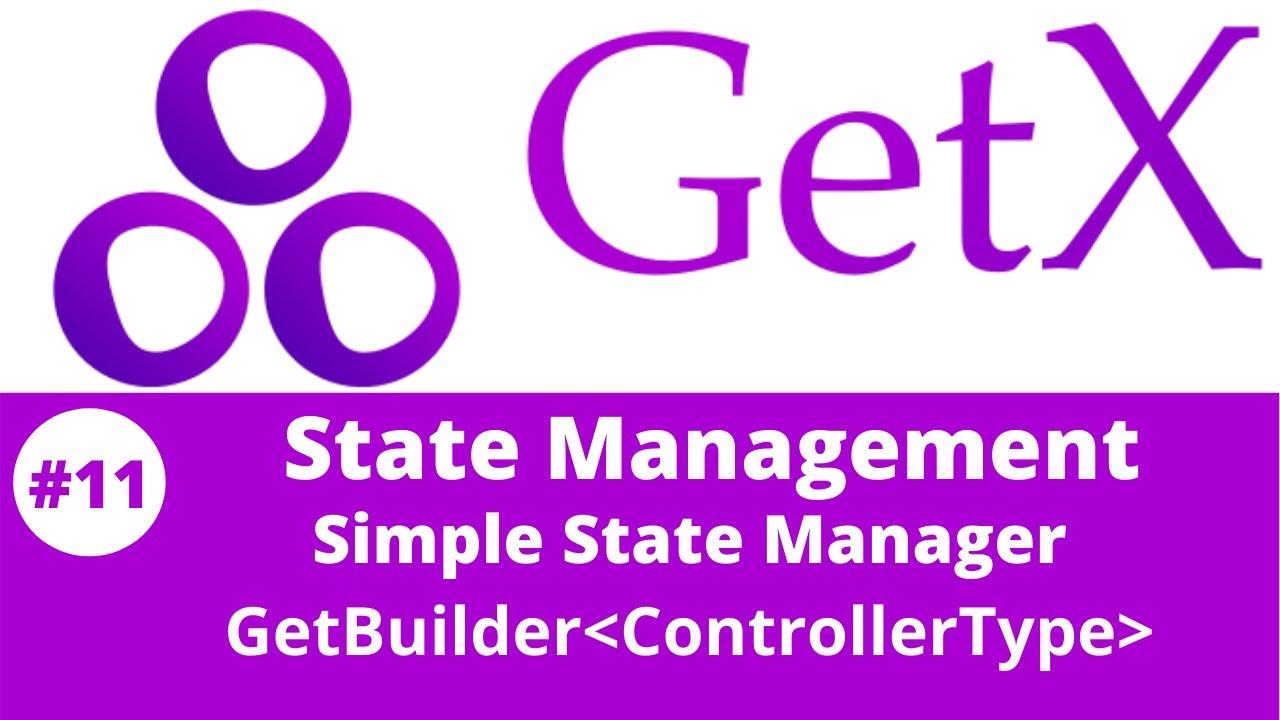 Flutter GetX Tutorial || State Management - Simple State Manager- GetBuilder #11