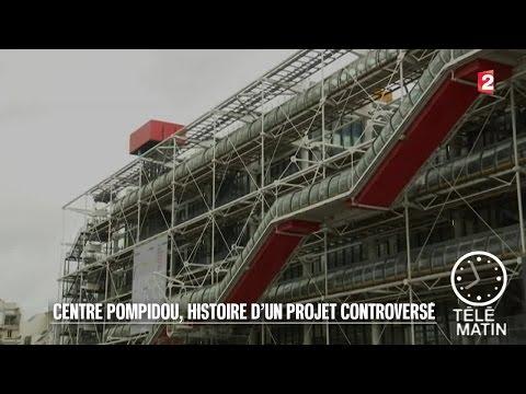 Architecture - Centre Pompidou,  histoire d'un projet controversé - 2015/07/23