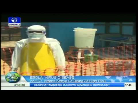 The World Today: Kenya Classified As High-risk Country For Ebola Virus