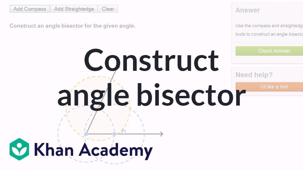 medium resolution of Geometric constructions: angle bisector (video)   Khan Academy